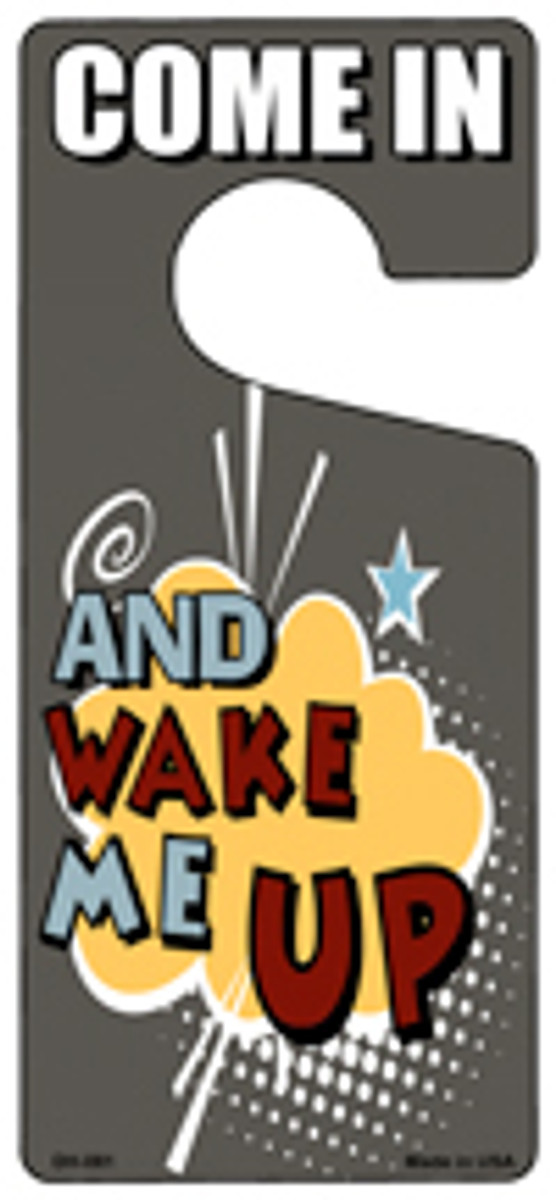 And Wake Me Up Novelty Metal Door Hanger DH-081