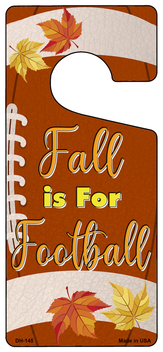 Fall Is For Football Novelty Metal Door Hanger DH-145