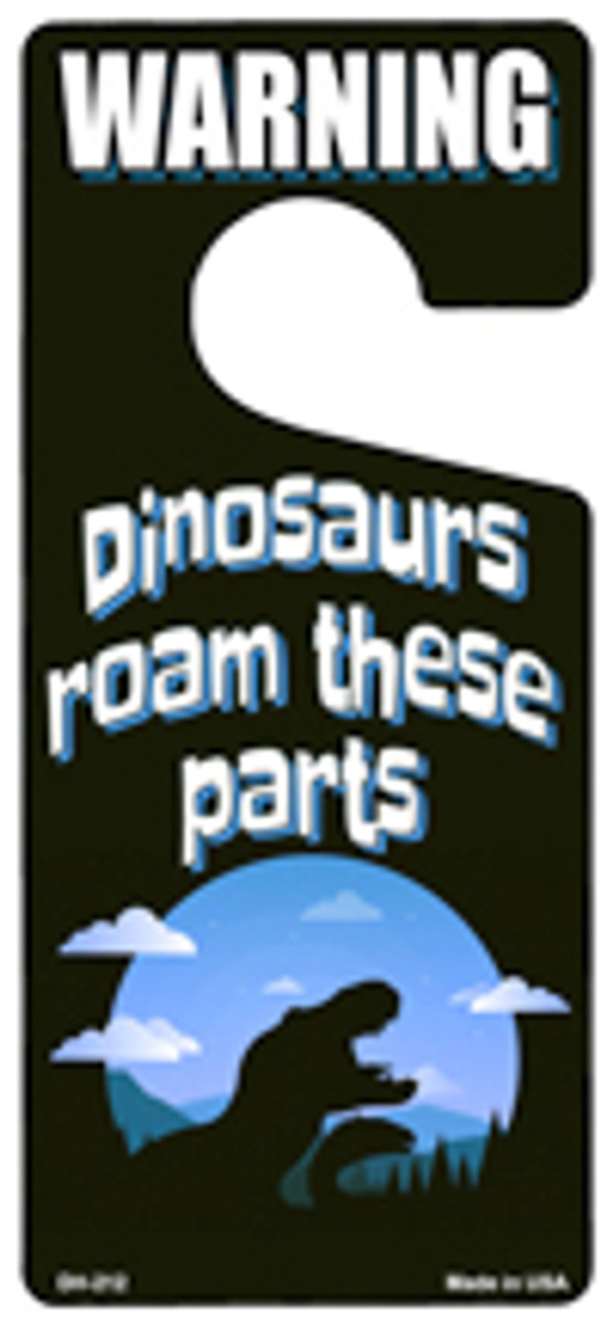 Dinosaurs Roam These Parts Novelty Metal Door Hanger DH-212