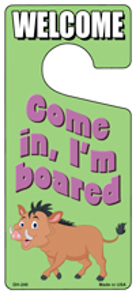 Come In Im Boared Novelty Metal Door Hanger DH-240