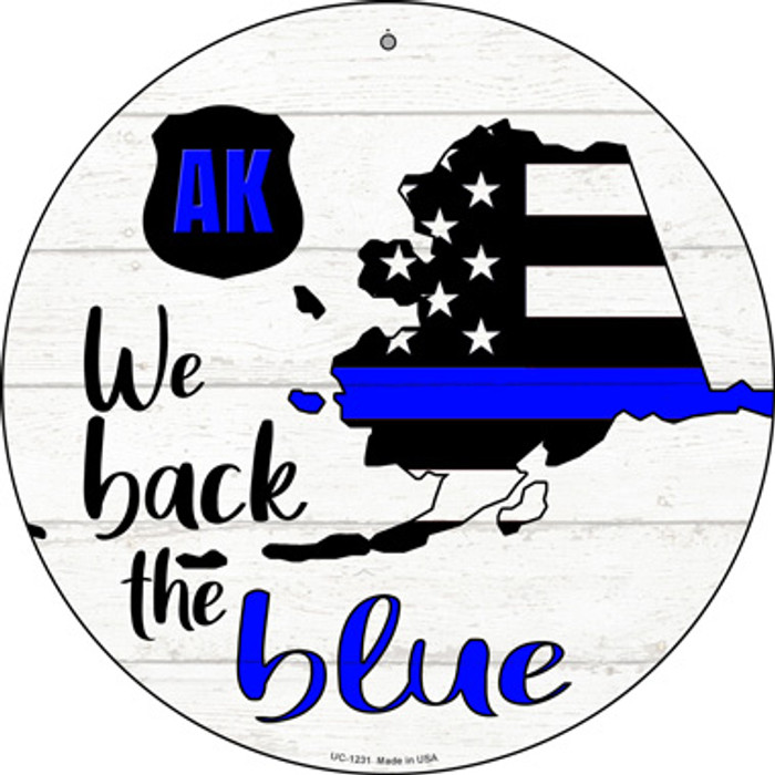 Alaska Back The Blue Novelty Small Metal Circular Sign UC-1231