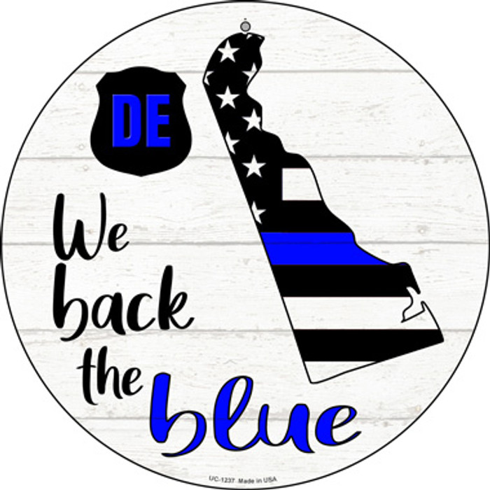 Delaware Back The Blue Novelty Small Metal Circular Sign UC-1237