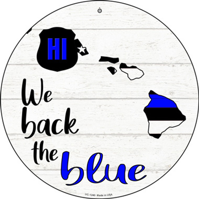 Hawaii Back The Blue Novelty Small Metal Circular Sign UC-1240