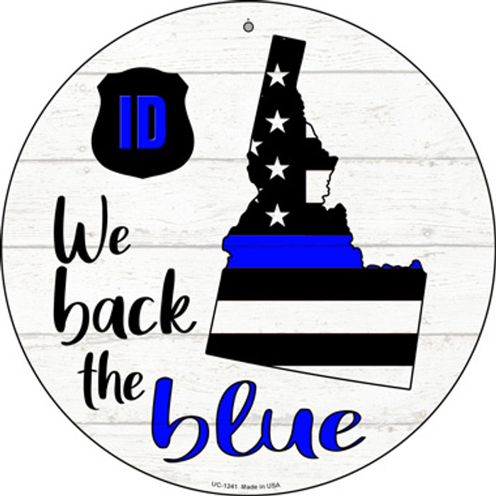 Idaho Back The Blue Novelty Small Metal Circular Sign UC-1241
