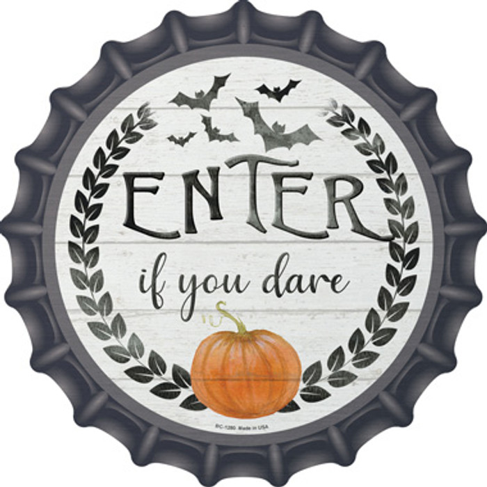 Enter If You Dare Novelty Metal Bottle Cap BC-1280