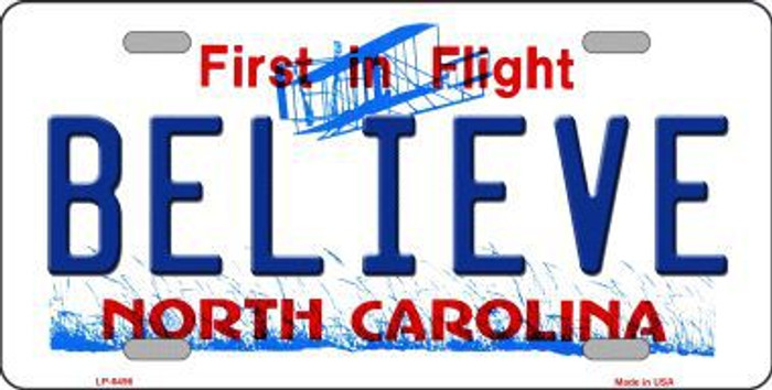 Believe North Carolina Novelty Metal License Plate