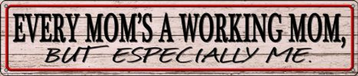 Every Moms A Working Mom Novelty Metal Street Sign ST-1450