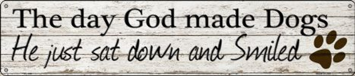 God Made Dogs And Smiled Novelty Metal Street Sign ST-1459
