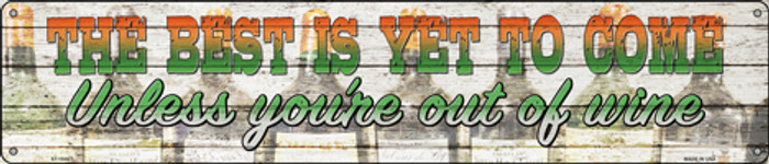 The Best Is Yet To Come Novelty Metal Street Sign ST-1530