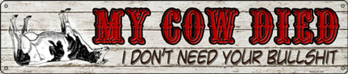 My Cow Died Novelty Metal Street Sign ST-1536