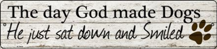 God Made Dogs And Smiled Novelty Small Metal Street Sign K-1459