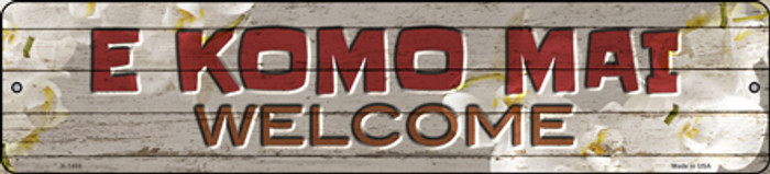 E Komo Mai Novelty Small Metal Street Sign K-1468