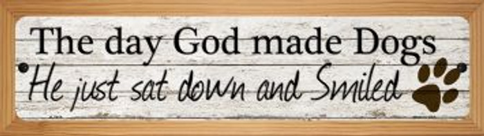 God Made Dogs And Smiled Novelty Wood Mounted Small Metal Street Sign WB-K-1459