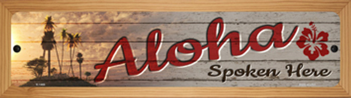 Aloha Spoken Here Novelty Wood Mounted Small Metal Street Sign WB-K-1466