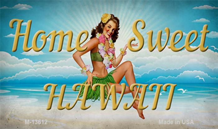 Home Sweet Hawaii Novelty Metal Magnet M-13612