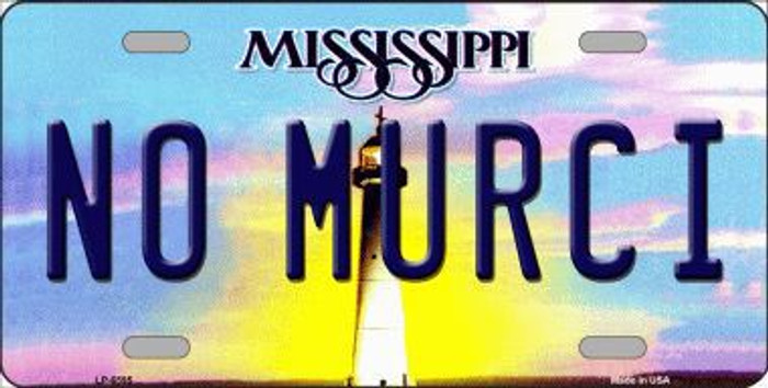 No Murci Mississippi Novelty Metal License Plate LP-6595