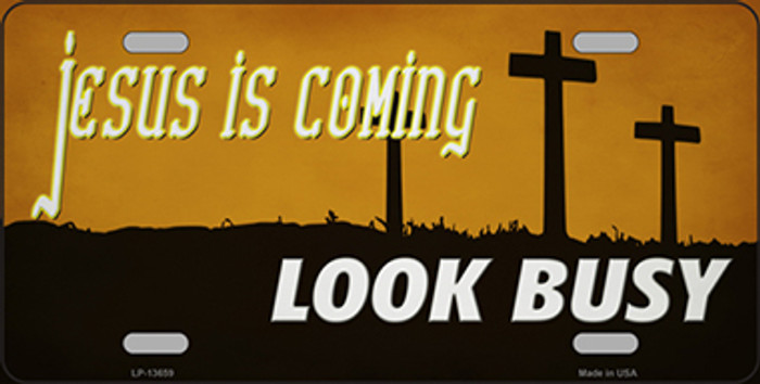 Jesus Is Coming Novelty Metal License Plate Tag LP-13659