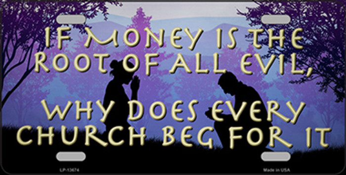 Money Is Root Of All Evil Novelty Metal License Plate Tag LP-13674