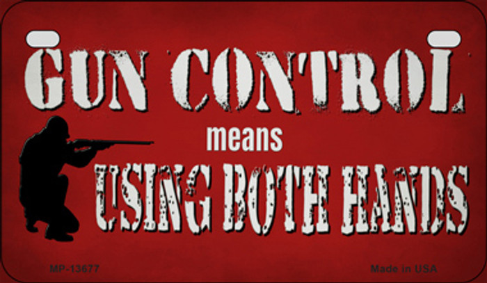 Gun Control Use Both Hands Novelty Metal Motorcycle Plate MP-13677