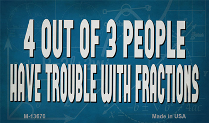 4 Out Of 3 People Novelty Metal Magnet M-13670