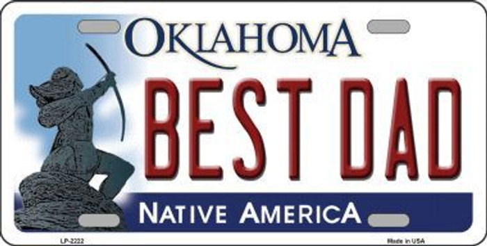 Best Dad Oklahoma Novelty Metal License Plate