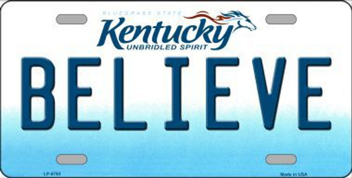 Believe Kentucky Novelty Metal License Plate