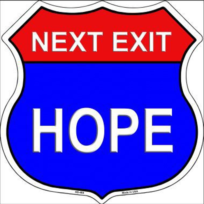 Next Exit Hope Highway Shield Metal Sign