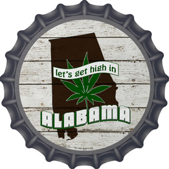 Lets Get High In Alabama Novelty Metal Bottle Cap BC-1290