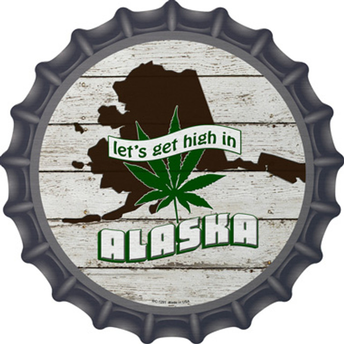 Lets Get High In Alaska Novelty Metal Bottle Cap BC-1291
