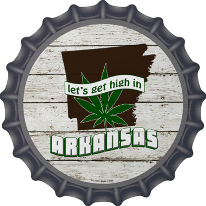 Lets Get High In Arkansas Novelty Metal Bottle Cap BC-1293