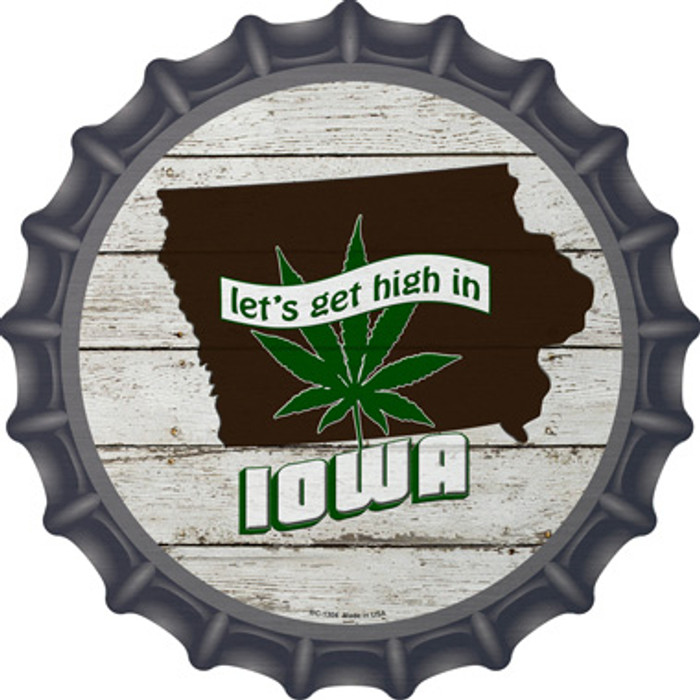 Lets Get High In Iowa Novelty Metal Bottle Cap BC-1304