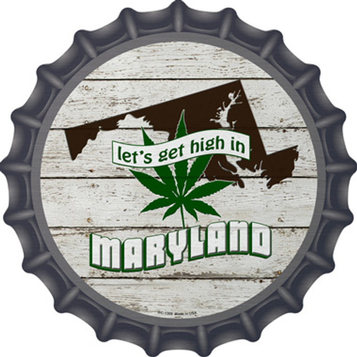 Lets Get High In Maryland Novelty Metal Bottle Cap BC-1309