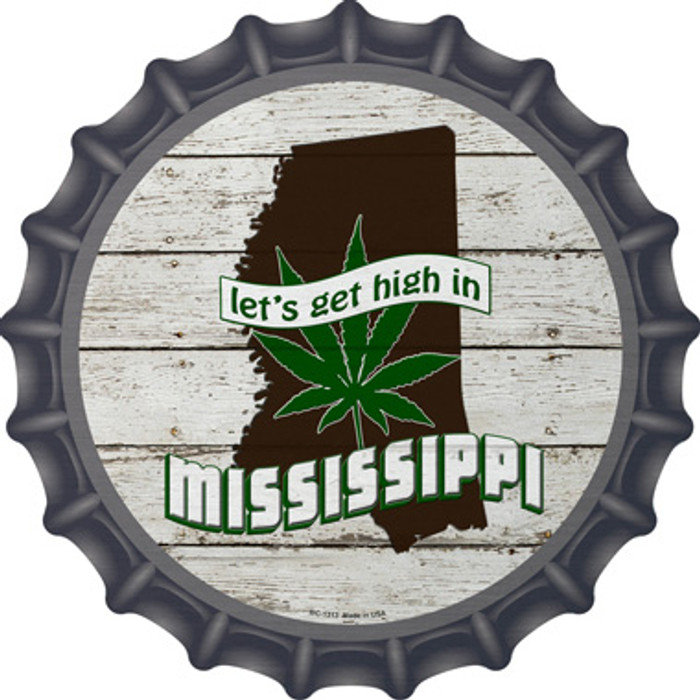 Lets Get High In Mississippi Novelty Metal Bottle Cap BC-1313