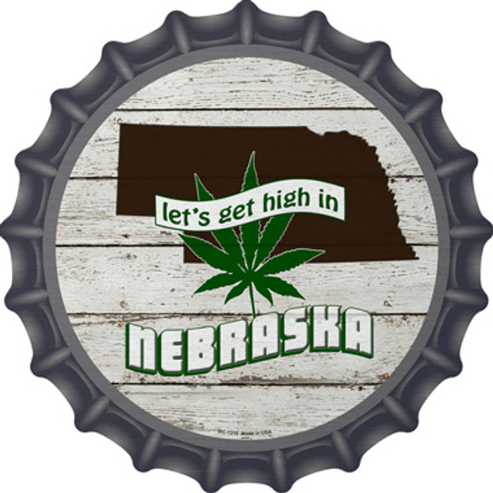Lets Get High In Nebraska Novelty Metal Bottle Cap BC-1316