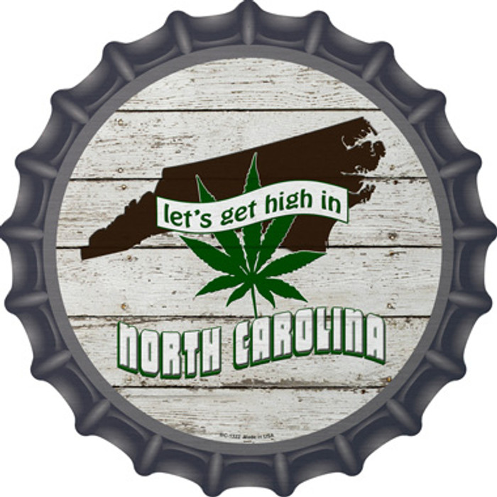 Lets Get High In North Carolina Novelty Metal Bottle Cap BC-1322