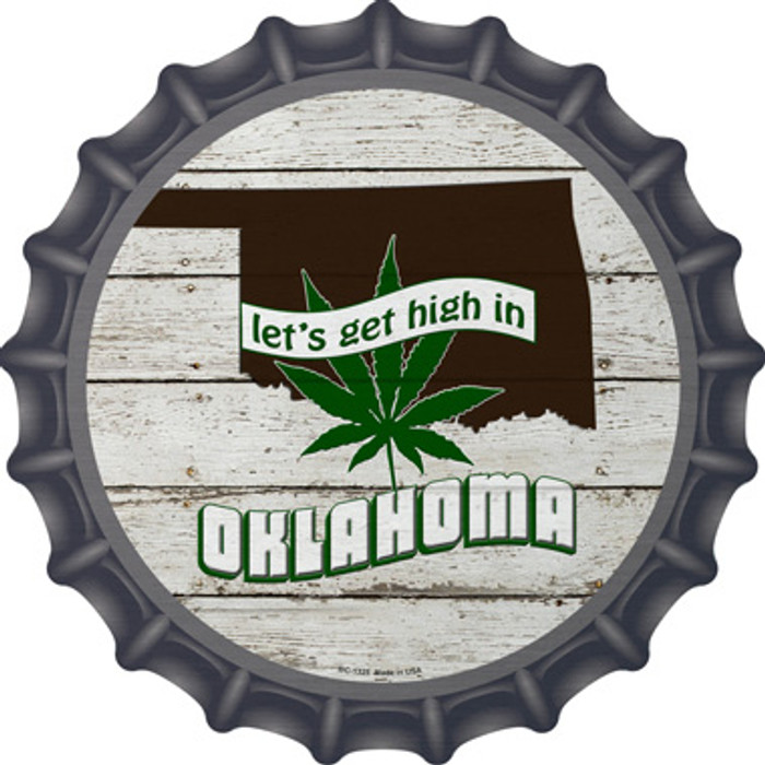 Lets Get High In Oklahoma Novelty Metal Bottle Cap BC-1325