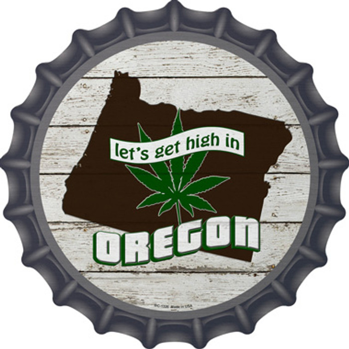 Lets Get High In Oregon Novelty Metal Bottle Cap BC-1326