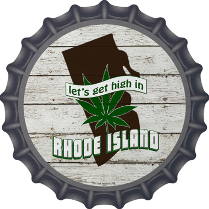 Lets Get High In Rhode Island Novelty Metal Bottle Cap BC-1328