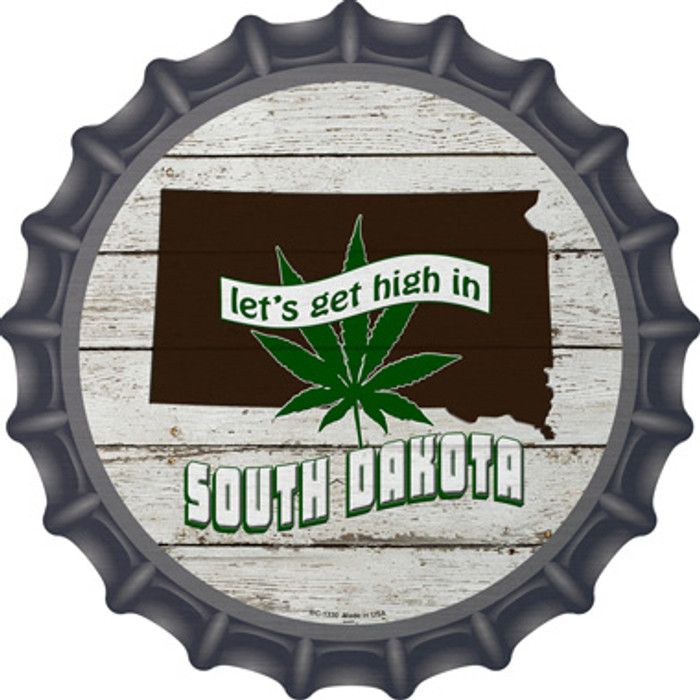 Lets Get High In South Dakota Novelty Metal Bottle Cap BC-1330