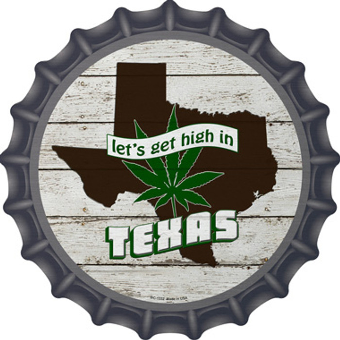 Lets Get High In Texas Novelty Metal Bottle Cap BC-1332