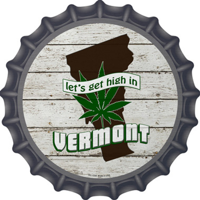 Lets Get High In Vermont Novelty Metal Bottle Cap BC-1334