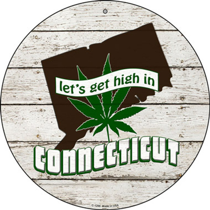 Lets Get High In Connecticut Novelty Metal Circle C-1296
