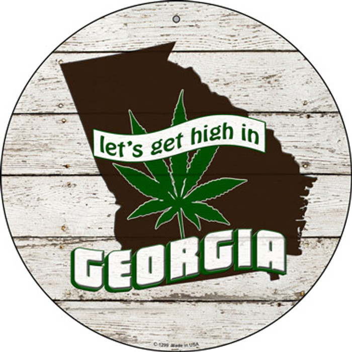 Lets Get High In Georgia Novelty Metal Circle C-1299