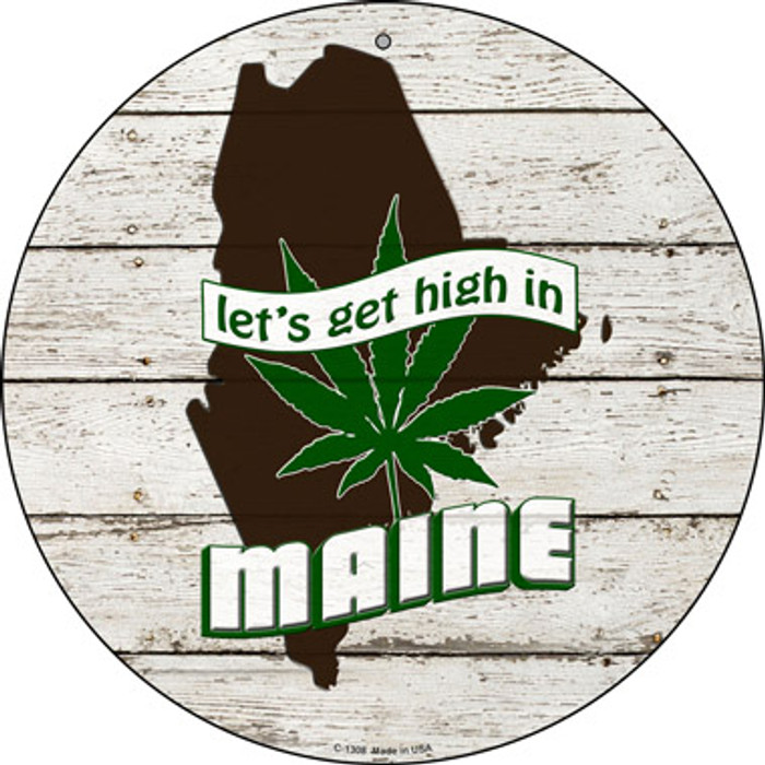 Lets Get High In Maine Novelty Metal Circle C-1308