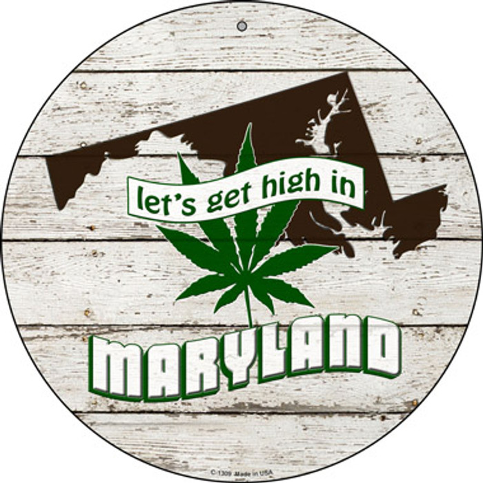 Lets Get High In Maryland Novelty Metal Circle C-1309