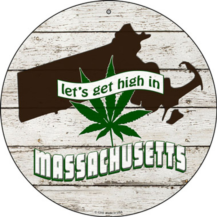 Lets Get High In Massachusetts Novelty Metal Circle C-1310