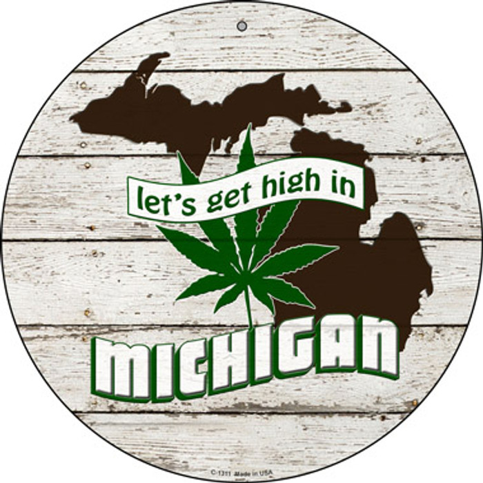 Lets Get High In Michigan Novelty Metal Circle C-1311