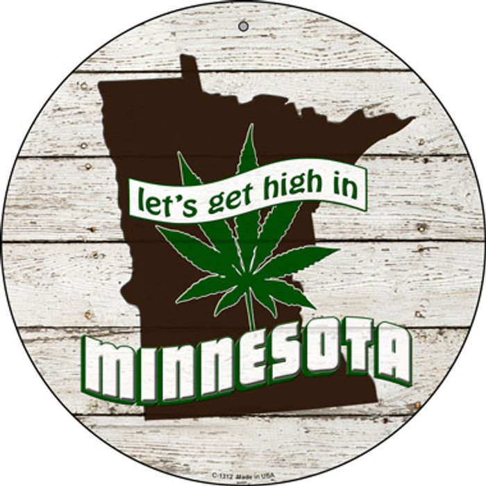 Lets Get High In Minnesota Novelty Metal Circle C-1312