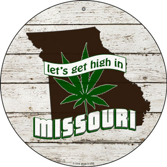 Lets Get High In Missouri Novelty Metal Circle C-1314