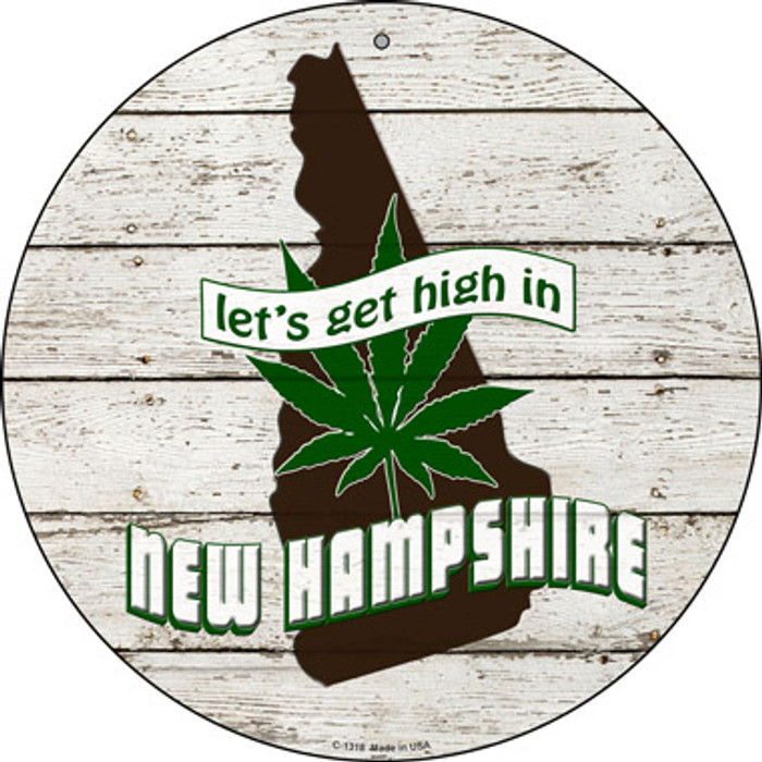 Lets Get High In New Hampshire Novelty Metal Circle C-1318